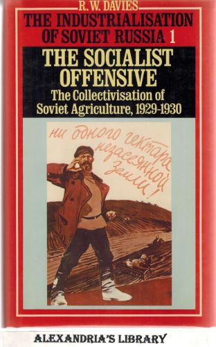 Image for The Industrialization of Soviet Russia: The Socialist Offensive (The Industrialisation of Soviet Russia, Vol. 1)