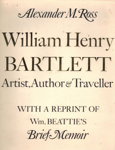 Image for William Henry Bartlett;: Artist, author and Traveller. With Set of 4 Engravings