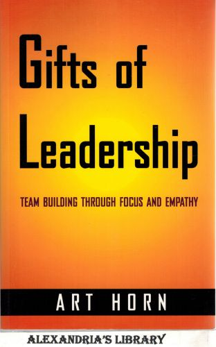 Image for Gifts of Leadership: Team Building Through Focus and Empathy