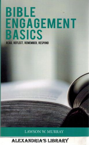 Image for Bible Engagement Basics: Read, Reflect, Remember, Respond