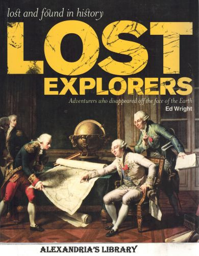 Image for The Lost Explorers - Adventurers Who Disappeared Off the Face of the Earth