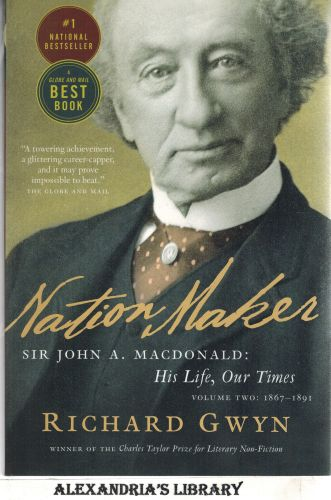 Image for Nation Maker: Sir John A. Macdonald: His Life, Our Times