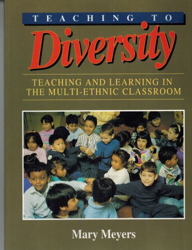 Image for Teaching to Diversity: Teaching and Learning in the Multi-Ethnic Classroom
