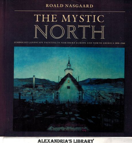 Image for The Mystic North: Symbolist Landscape Painting in Northern Europe and North America, 1890-1940