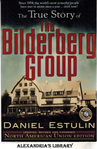 Image for The True Story of the Bilderberg Group 2nd  Edition