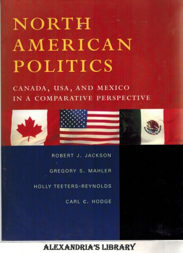 Image for North American Politics: Canada, USA, and Mexico in a Comparative Perspective