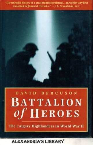 Image for Battalion of Heroes: The Calgary Highlanders in World War II