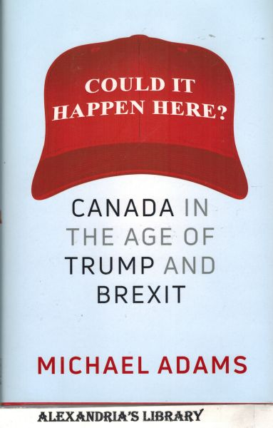 Image for Could It Happen Here?: Canada in the Age of Trump and Brexit (Signed)
