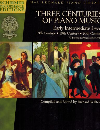 Image for Three Centuries of Piano Music: 18th, 19th & 20th Centuries: Early Intermediate Level Schirmer Performance Editions (Schirmer Performance Editions: Hal Lronard Piano Library)
