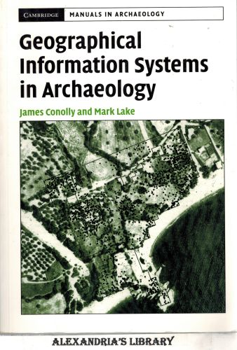Image for Geographical Information Systems in Archaeology (Cambridge Manuals in Archaeology)