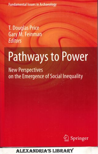 Image for Pathways to Power: New Perspectives on the Emergence of Social Inequality (Fundamental Issues in Archaeology)