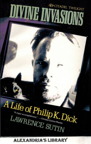 Image for Divine Invasions: A Life of Philip K. Dick