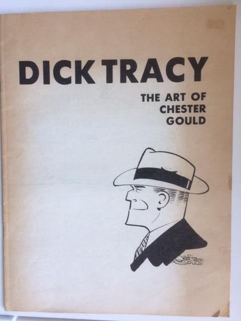 Image for Dick Tracy: The Art of Chester Gould; Exhibition: October 4 Through November 30, 1978.