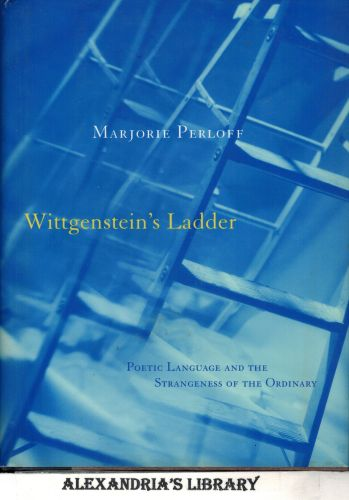 Image for Wittgenstein's Ladder: Poetic Language and the Strangeness of the Ordinary