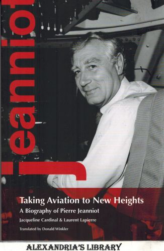 Image for Taking Aviation to New Heights: A Biography of Pierre Jeanniot