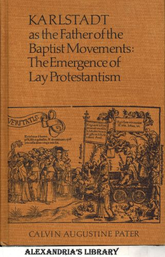 Image for Karlstadt As the Father of the Baptist Movements: The Emergence of Lay Protestantism (Signed)
