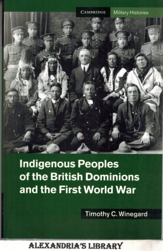 Image for Indigenous Peoples of the British Dominions and the First World War (Cambridge Military Histories)