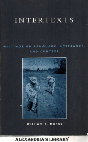 Image for Intertexts: Writings on Language, Utterance, and Context (Language, Culture & Society)