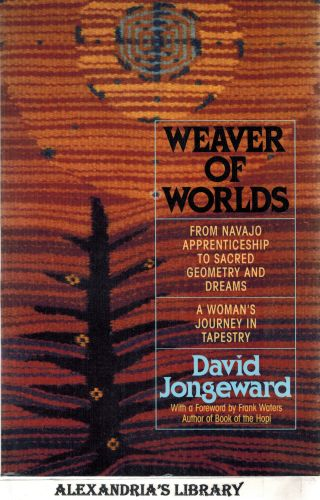 Image for Weaver of Worlds: From Navajo Apprenticeship to Sacred Geometry and Dreams--A Woman's Journey in Tapestry