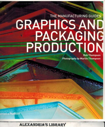 Image for Graphics and Packaging Production (The Manufacturing Guides)