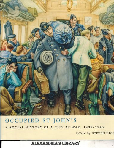 Image for Occupied St John's: A Social History of a City at War, 1939-1945