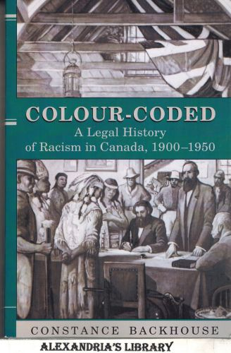 Image for Colour-Coded: A Legal History of Racism in Canada, 1900-1950 (Osgoode Society for Canadian Legal History)