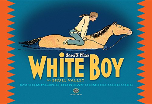 Image for White Boy in Skull Valley - The Complete Sunday Comics 1933 - 1936