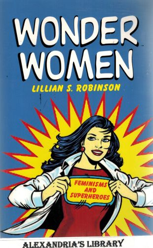 Image for Wonder Women: Feminisms and Superheroes