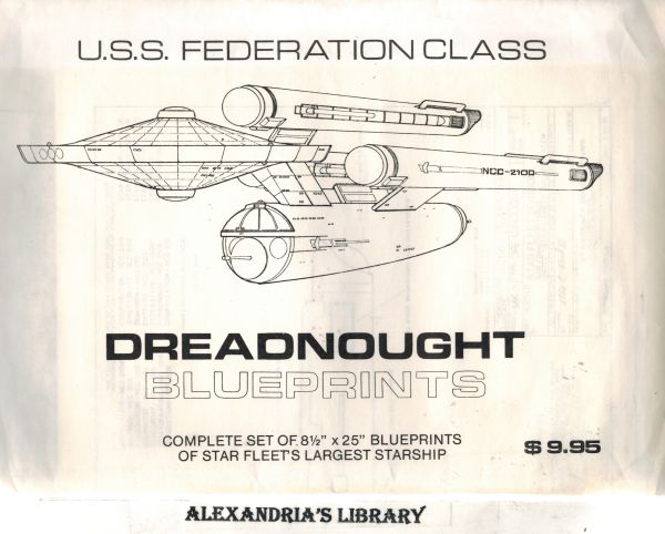 Image for U.S.S. Federation Class Dreadnought Blueprints: Complete Set of Blueprints of Star Fleet's Largest Starship
