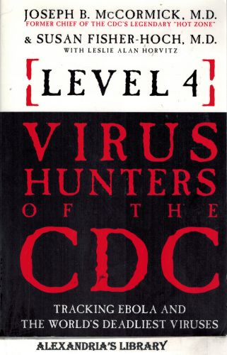 Image for Level 4: Virus Hunters of the CDC - Tracking Ebola and the World's Deadliest Viruses