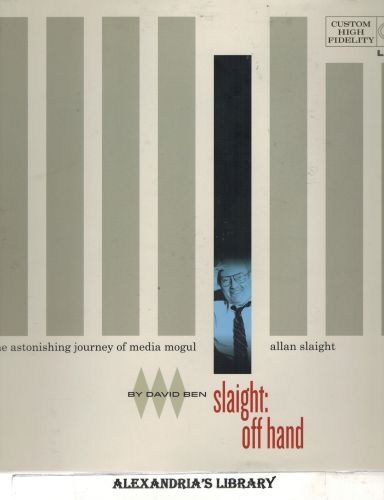 Image for slaight: off hand the astonishing journey of media mogul Allan Slaight