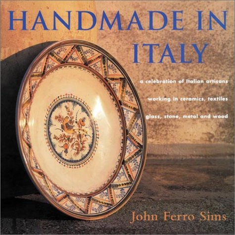 "Image for Handmade in Italy: ""A Celebration of Italian Artisans Working in Ceramics, Textiles, Glass, Stone, Metal, and Wood"""