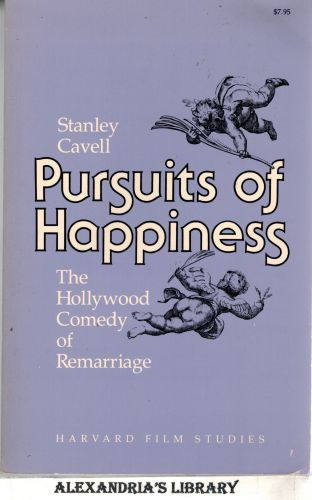 Image for Pursuits of Happiness: The Hollywood Comedy of Remarriage (Harvard Film Studies)