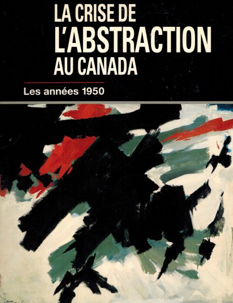 Image for La Crise de l'Abstraction au Canada : Les Annees 1950