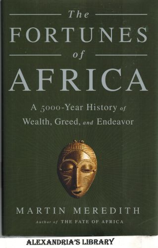 Image for The Fortunes of Africa: A 5000-Year History of Wealth, Greed, and Endeavor