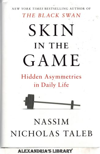 Image for Skin in the Game: Hidden Asymmetries in Daily Life