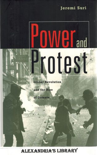 Image for Power and Protest: Global Revolution and the Rise of Detente
