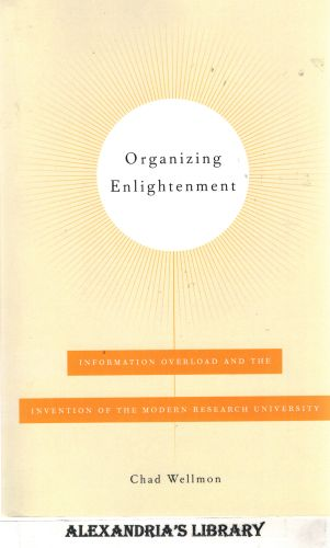Image for Organizing Enlightenment: Information Overload and the Invention of the Modern Research University
