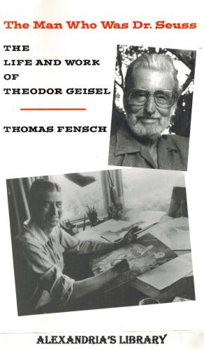 Image for The Man Who Was Dr. Seuss: The Life and Work of Theodor Geisel (New Century Exceptional Lives Series)
