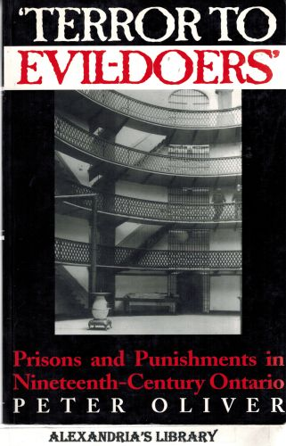 Image for 'Terror to Evil-Doers': Prisons and Punishments in Nineteenth-Century Ontario (Osgoode Society for Canadian Legal History)