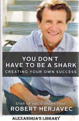Image for You Don't Have to Be a Shark: Creating Your Own Success