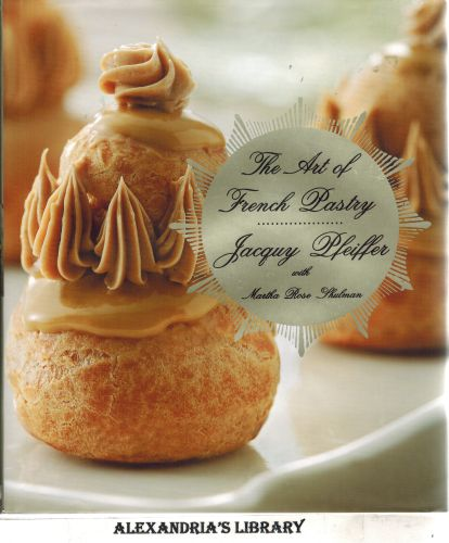 Image for The Art of French Pastry: A Cookbook