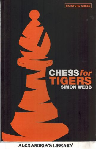 Image for Chess for Tigers (Batsford Chess Book)