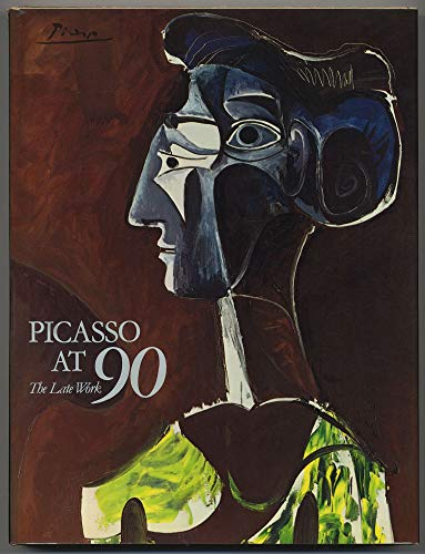 Image for Picasso at 90: The Late Work.