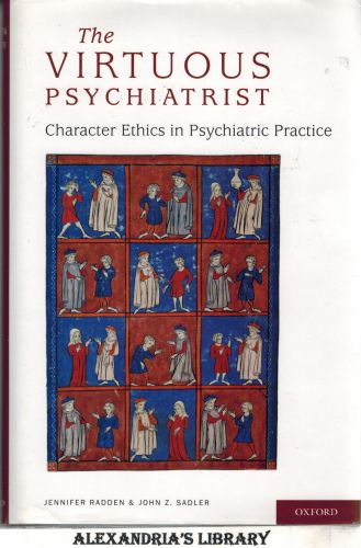 Image for The Virtuous Psychiatrist: Character Ethics in Psychiatric Practice (International Perspectives in Philosophy and Psychiatry)