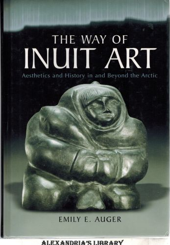 Image for The Way of Inuit Art: Aesthetics and History in and Beyond the Arctic