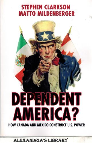 Image for Dependent America?: How Canada and Mexico Construct US Power