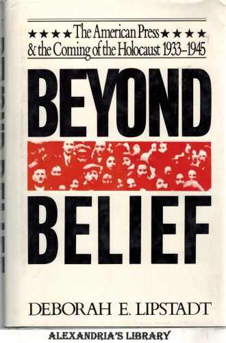 Image for Beyond Belief: The American Press & the Coming of the Holocaust 1933-1945 (Signed)