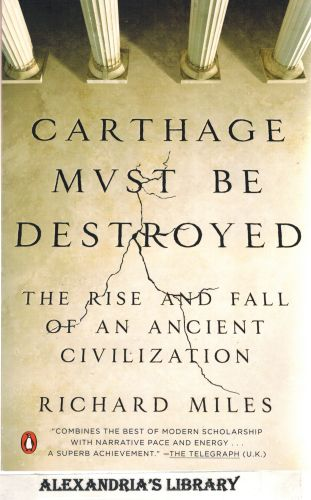 Image for Carthage Must Be Destroyed: The Rise and Fall of an Ancient Civilization