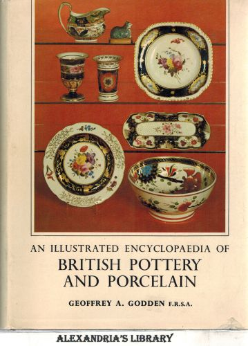 Image for An Illustrated Encyclopedia of British Pottery and Porcelain